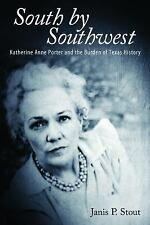 South by Southwest Katherine Anne Porter and the Burden of Texas History Book