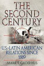 The Second Century : U.S.Latin American Relations Since 1889 (Latin-ExLibrary