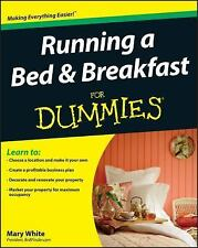 Running a Bed and Breakfast for Dummies by Mary White and White (2009,...