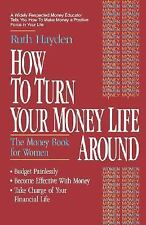 How to Turn Your Money Life Around: The Money Book for Women, Hayden, Ruth, Acce