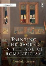 NEW - Painting the Sacred in the Age of Romanticism (Histories of Vision)