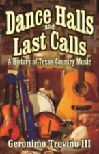 Dance Halls and Last Calls: A History of Texas Country Music