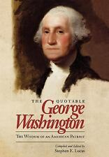 The Quotable George Washington: The Wisdom of an American Patriot-ExLibrary