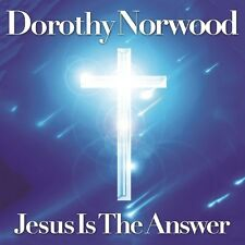 DOROTHY NORWOOD - JESUS IS THE ANSWER  CD NEU