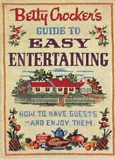 Betty Crocker's Guide to Easy Entertaining, Facsimile Edition - Betty Crocker -