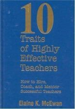 Ten Traits of Highly Effective Teachers: How to Hire, Coach, and Mentor Succe...
