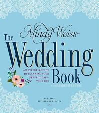 The Wedding Book : The Big Book for Your Big Day by Mindy Weiss and Lisbeth...