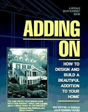 Adding on: How to Design and Build a Beautiful Addition to Your Home