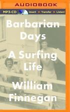 Barbarian Days : A Surfing Life by William Finnegan (2015, MP3 CD, Unabridged)