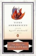 The Pelican Shakespeare: Titus Andronicus by William Shakespeare (2000, Paperbac