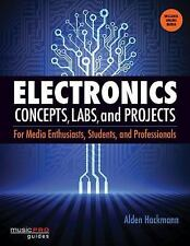 Electronics Concepts, Labs, and Projects: For Media Enthusiasts, Students, and P
