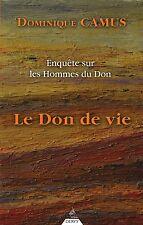 LE DON DE VIE - ENQUÊTE SUR LES HOMMES DU DON PAR DOMINIQUE CAMUS ÉD. DERVY 2005