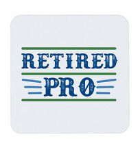 Retired Pro Funny Old Grandad Grandma Nanna Coaster Cup Mat Tea Coffee Drink