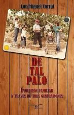 De Tal Palo : Evolucion Familiar a Traves de Tres Generaciones by Luis Miguel...