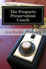 The Property Preservation Coach : The Truth to Building a Company with Long...