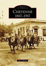 Cheyenne: : 1867-1917 by Nancy Weidel (2009, Paperback)