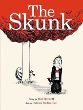 The Skunk by Mac Barnett (2015, Picture Book)