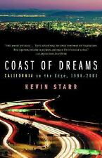 Coast of Dreams : California on the Edge, 1990-2003 by Kevin Starr (2006,...