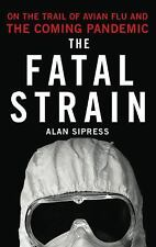 The Fatal Strain: On the Trail of Avian Flu and the Coming Pandemic-ExLibrary
