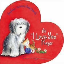 """An """"I Love You"""" Prayer (Time to Pray (Tommy Nelson)), Parker, Amy, New"""
