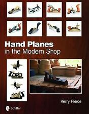 Hand Planes in the Modern Shop, , Pierce, Kerry, Very Good, 2011-02-20,