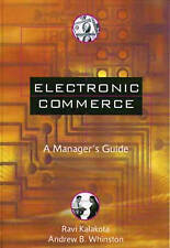 Electronic Commerce: A Manager's Guide by Ravi Kalakota, Andrew B. Whinston...