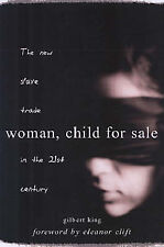 Woman, Child for Sale: The New Slave Trade in the 21st Century by Gilbert...