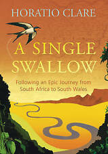 A Single Swallow: An Epic Journey from South Africa to South Wales,GOOD Book