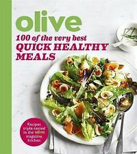 """""""OLIVE:100 OF THE VERY BEST QUICK HEALTHY MEALS""""..BRAND NEW BK."""