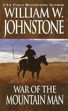 War of the Mountain Man by William W. Johnstone and J. A. Johnstone (2014,...