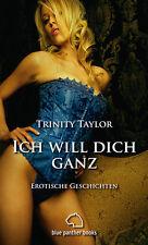 Ich will dich ganz   Erotische Geschichten Trinity Taylor   blue panther books