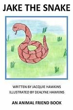 Animal Friends: Jake the Snake : Jake the Snake Is an Animal Friend Book....