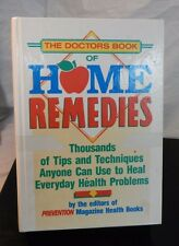 The Doctor's Book of Home Remedies : Thousands of Tips and Techniques Anyone...