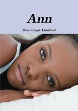 Ann by Dominique Lunsford (2013, Paperback)