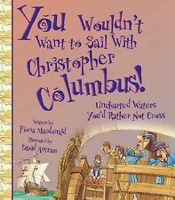 You Wouldn't Want to Sail with Christopher Columbus!: Uncharted Waters-ExLibrary