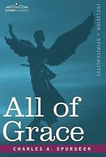 All of Grace by Charles A. Spurgeon (2007, Hardcover)