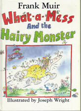 WHAT-A-MESS AND THE HAIRY MONSTER  - FRANK MUIR - 1990 1st Edn HARDBACK  - VG