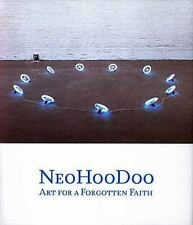 Neohoodoo: Art for a Forgotten Faith by Franklin Sirmans (still shrink-wrapped)
