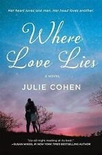 Where Love Lies by Julie Cohen (2016, Paperback)Romance Uncorrected Proof