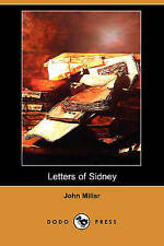 Letters of Sidney, on Inequality of Property. to Which Is Added, a Treatise of