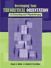 Developing Your Theoretical Orientation in Counseling and Psychotherapy by...