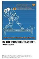 In the Procrustean Bed by Shao, Zhong-Shi -Paperback