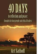 40 Days to Reflection and Peace: Thoughts for Busy People and Ethical Leaders
