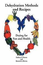 Drying for Fun and Health : Dehydration Methods and Recipes by Darlene G....