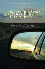 Objects in Mirror Are Closer Than They Appear by Kate Carroll De Gutes (2015,...