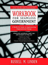 Workbook for Seamless Government, Russell M. Linden