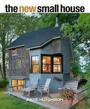 The New Small House by Catherine L. Hutchison and Katie Hutchison (2015,...