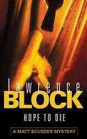 Hope To Die (A Matt Scudder Mystery) By Lawrence Block Orion Crime NYC