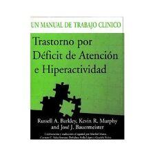 Trastorno por Déficit de Atención e Hiperactividad: Un Manual de Trabajo Cli..