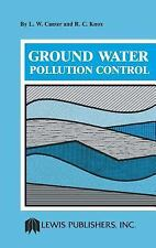 Groundwater Pollution Control by L.W. Canter and R.C. Knox